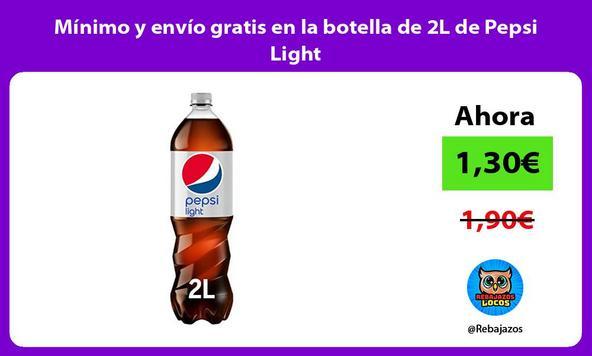 Mínimo y envío gratis en la botella de 2L de Pepsi Light