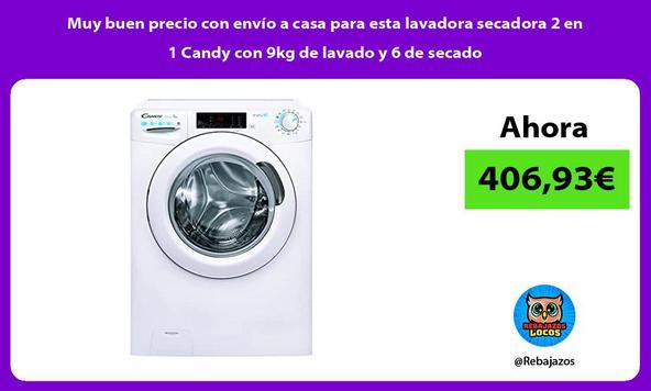 Muy buen precio con envío a casa para esta lavadora secadora 2 en 1 Candy con 9kg de lavado y 6 de secado