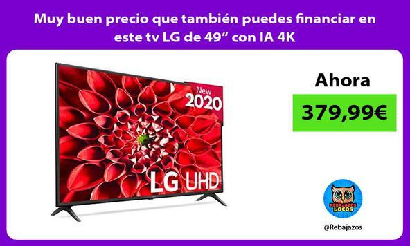 """Muy buen precio que también puedes financiar en este tv LG de 49"""" con IA 4K"""