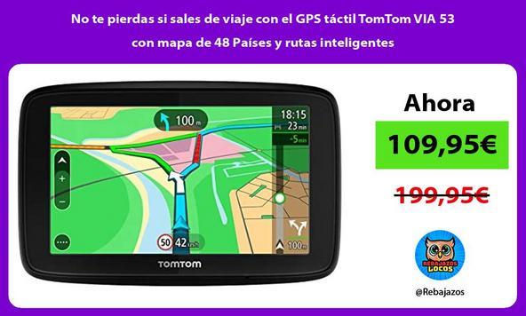 No te pierdas si sales de viaje con el GPS táctil TomTom VIA 53 con mapa de 48 Países y rutas inteligentes