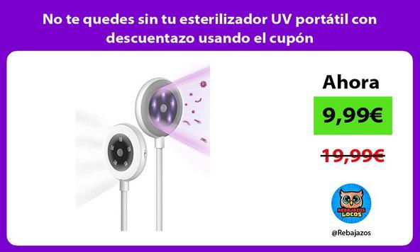 No te quedes sin tu esterilizador UV portátil con descuentazo usando el cupón