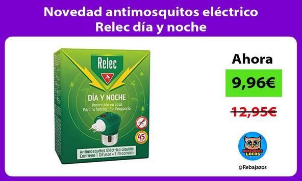Novedad antimosquitos eléctrico Relec día y noche