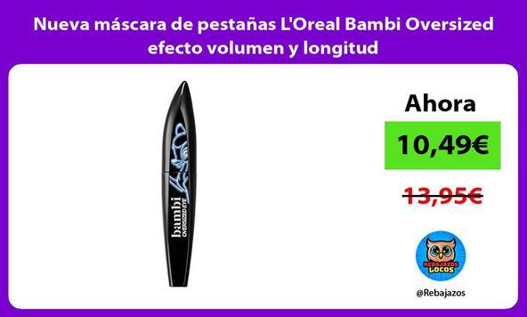 Nueva máscara de pestañas L'Oreal Bambi Oversized efecto volumen y longitud