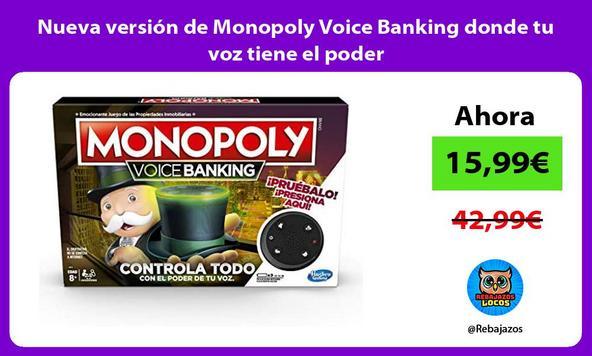 Nueva versión de Monopoly Voice Banking donde tu voz tiene el poder