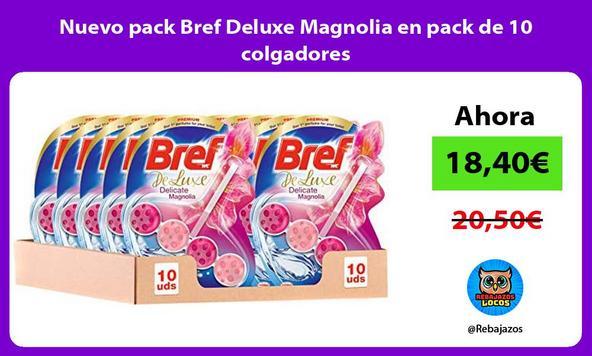 Nuevo pack Bref Deluxe Magnolia en pack de 10 colgadores