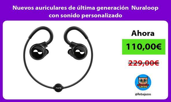 Nuevos auriculares de última generación Nuraloop con sonido personalizado