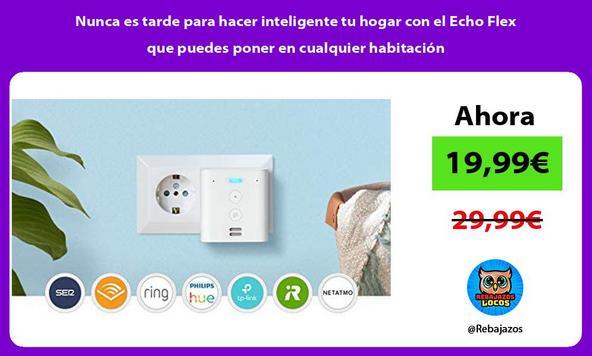 Nunca es tarde para hacer inteligente tu hogar con el Echo Flex que puedes poner en cualquier habitación