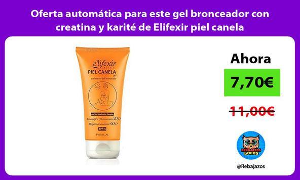 Oferta automática para este gel bronceador con creatina y karité de Elifexir piel canela