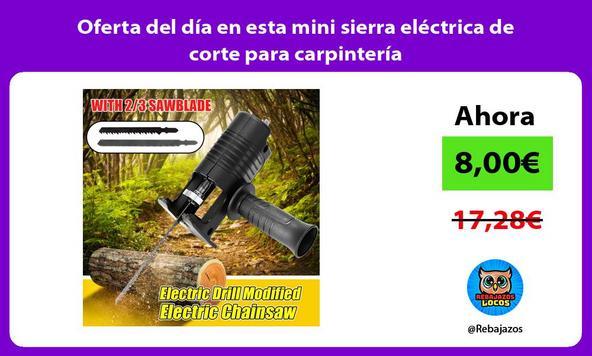 Oferta del día en esta mini sierra eléctrica de corte para carpintería