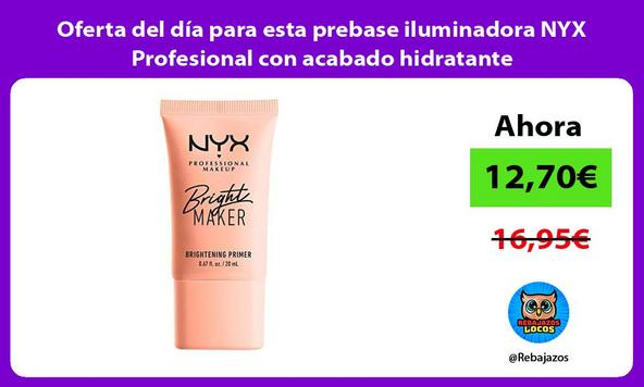 Oferta del día para esta prebase iluminadora NYX Profesional con acabado hidratante