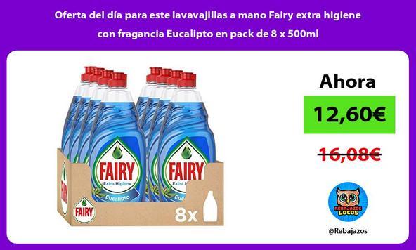 Oferta del día para este lavavajillas a mano Fairy extra higiene con fragancia Eucalipto en pack de 8 x 500ml
