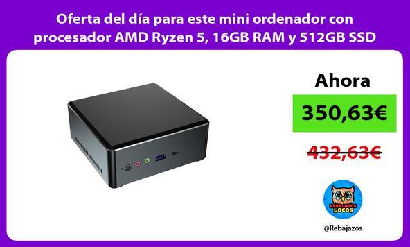Oferta del día para este mini ordenador con procesador AMD Ryzen 5, 16GB RAM y 512GB SSD
