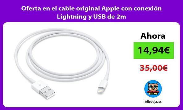 Oferta en el cable original Apple con conexión Lightning y USB de 2m