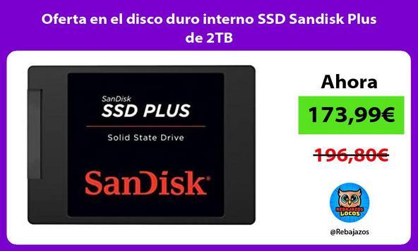 Oferta en el disco duro interno SSD Sandisk Plus de 2TB