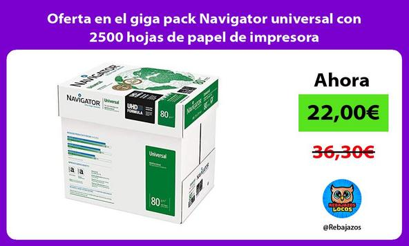 Oferta en el giga pack Navigator universal con 2500 hojas de papel de impresora