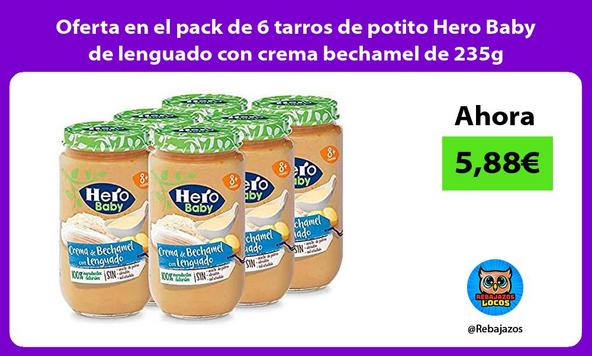 Oferta en el pack de 6 tarros de potito Hero Baby de lenguado con crema bechamel de 235g