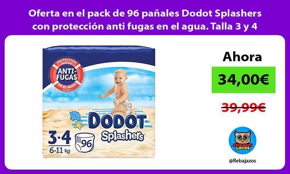 Oferta en el pack de 96 pañales Dodot Splashers con protección anti fugas en el agua. Talla 3 y 4