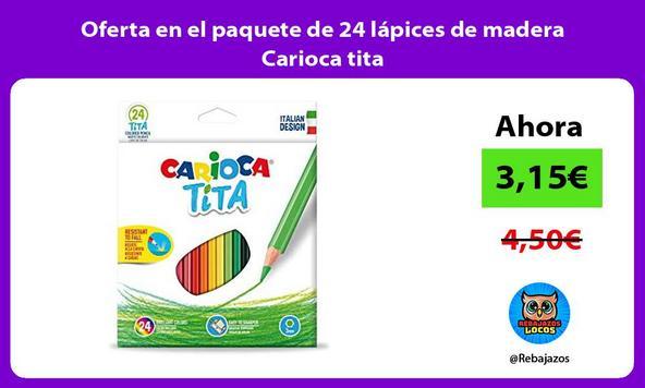 Oferta en el paquete de 24 lápices de madera Carioca tita