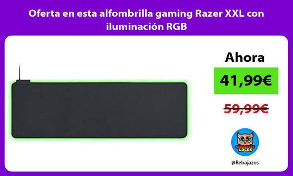 Oferta en esta alfombrilla gaming Razer XXL con iluminación RGB