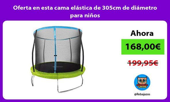 Oferta en esta cama elástica de 305cm de diámetro para niños