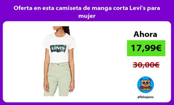 Oferta en esta camiseta de manga corta Levi's para mujer