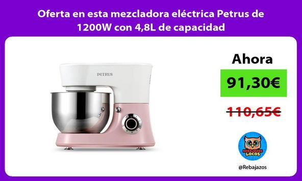 Oferta en esta mezcladora eléctrica Petrus de 1200W con 4,8L de capacidad