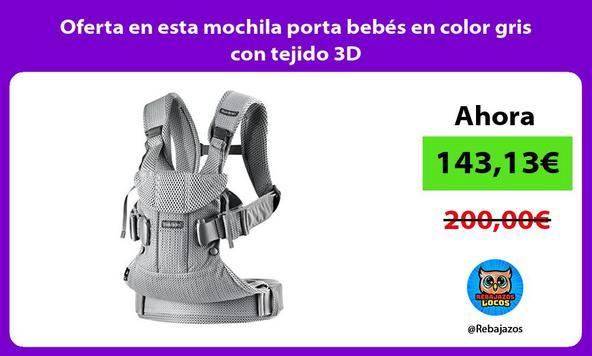 Oferta en esta mochila porta bebés en color gris con tejido 3D