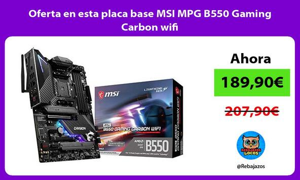 Oferta en esta placa base MSI MPG B550 Gaming Carbon wifi
