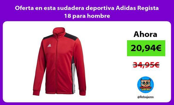 Oferta en esta sudadera deportiva Adidas Regista 18 para hombre