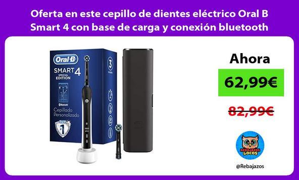 Oferta en este cepillo de dientes eléctrico Oral B Smart 4 con base de carga y conexión bluetooth