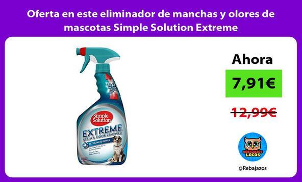 Oferta en este eliminador de manchas y olores de mascotas Simple Solution Extreme