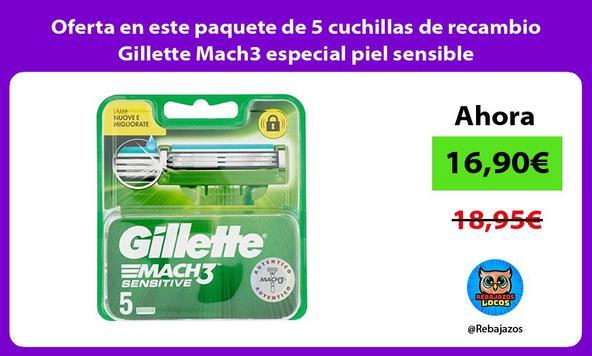 Oferta en este paquete de 5 cuchillas de recambio Gillette Mach3 especial piel sensible