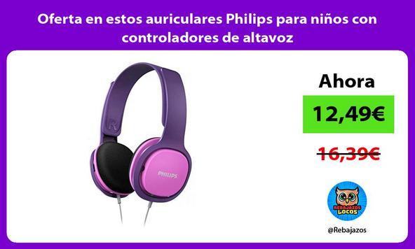 Oferta en estos auriculares Philips para niños con controladores de altavoz