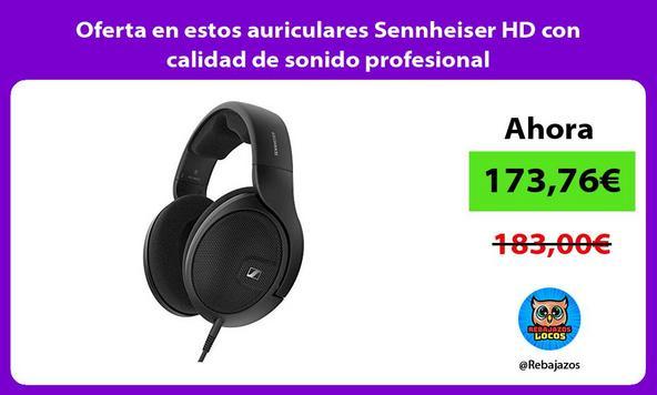 Oferta en estos auriculares Sennheiser HD con calidad de sonido profesional