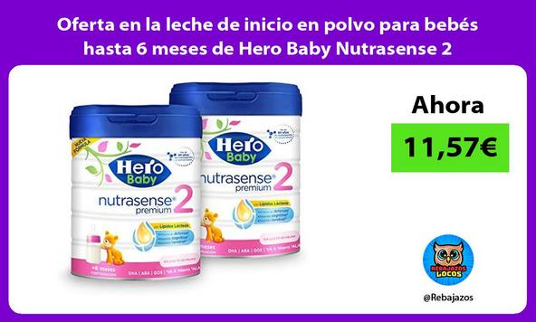 Oferta en la leche de inicio en polvo para bebés hasta 6 meses de Hero Baby Nutrasense 2
