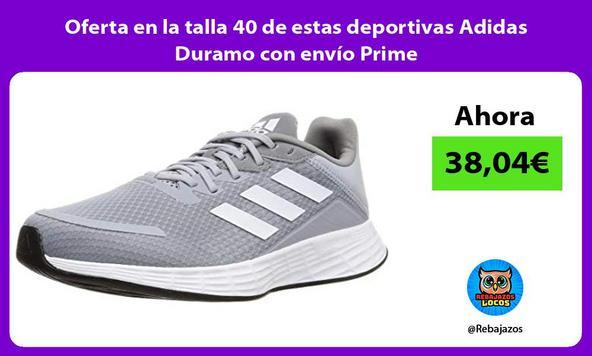 Oferta en la talla 40 de estas deportivas Adidas Duramo con envío Prime