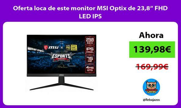 "Oferta loca de este monitor MSI Optix de 23,8"" FHD LED IPS"