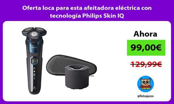 Oferta loca para esta afeitadora eléctrica con tecnología Philips Skin IQ