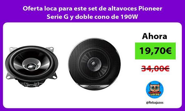 Oferta loca para este set de altavoces Pioneer Serie G y doble cono de 190W/