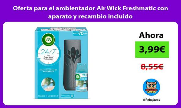 Oferta para el ambientador Air Wick Freshmatic con aparato y recambio incluido