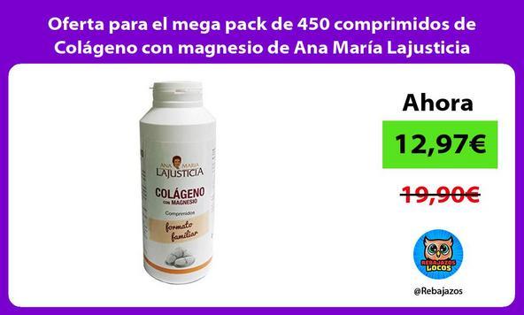 Oferta para el mega pack de 450 comprimidos de Colágeno con magnesio de Ana María Lajusticia
