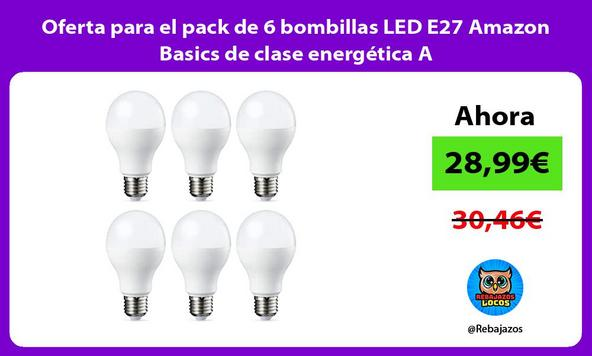 Oferta para el pack de 6 bombillas LED E27 Amazon Basics de clase energética A