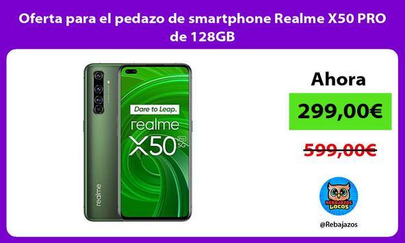 Oferta para el pedazo de smartphone Realme X50 PRO de 128GB