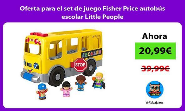 Oferta para el set de juego Fisher Price autobús escolar Little People