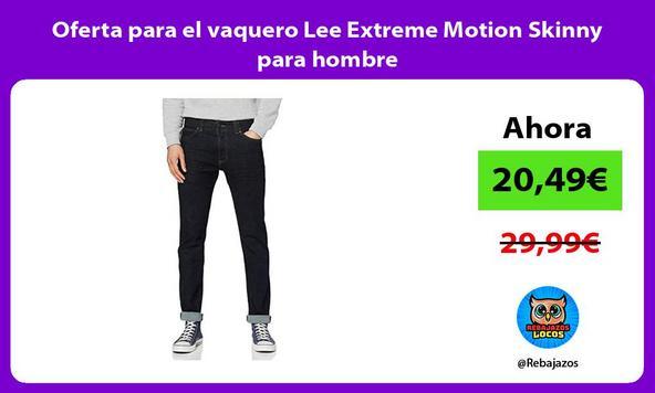 Oferta para el vaquero Lee Extreme Motion Skinny para hombre