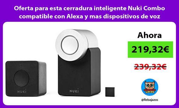 Oferta para esta cerradura inteligente Nuki Combo compatible con Alexa y mas dispositivos de voz
