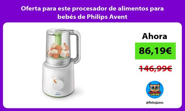 Oferta para este procesador de alimentos para bebés de Philips Avent