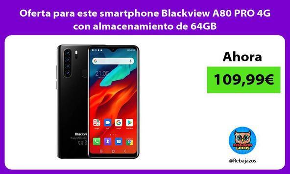 Oferta para este smartphone Blackview A80 PRO 4G con almacenamiento de 64GB