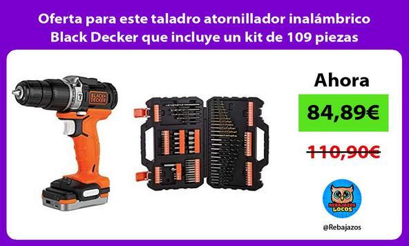 Oferta para este taladro atornillador inalámbrico Black Decker que incluye un kit de 109 piezas