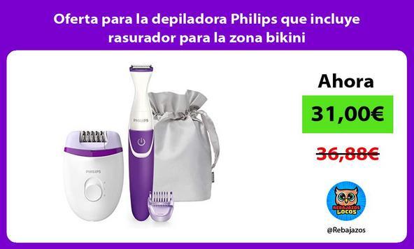 Oferta para la depiladora Philips que incluye rasurador para la zona bikini